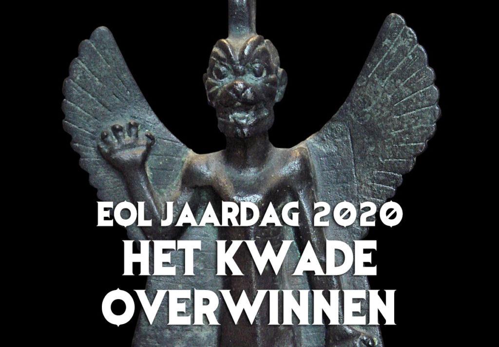 Afgelast | EOL Jaardag: Het kwade overwinnen @ Rotterdam